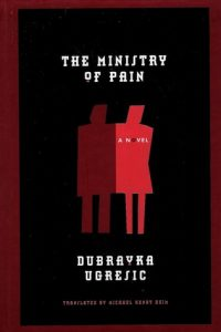 the ministry of pain - dubravka ugresic
