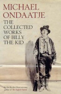 collected works of billy the kid - michael ondaatje