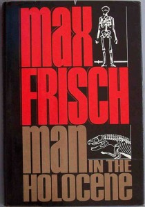 man in the holocene - max frisch