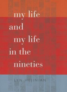 my life and my life in the nineties - lyn hejinian