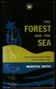 the forest and the sea marston bates