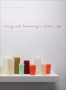 Living and Sustaining a Creative Life Sharon Louden