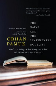 The Naive and Sentimental Novelist Orhan Pamuk