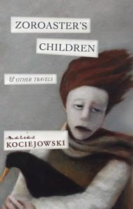 Zoroaster's Children - Marius Kociejowski
