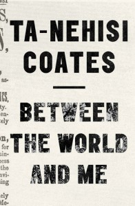 between the world and me ta nehisi coates