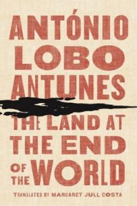 Land at the End of the World - Lobo Antunes