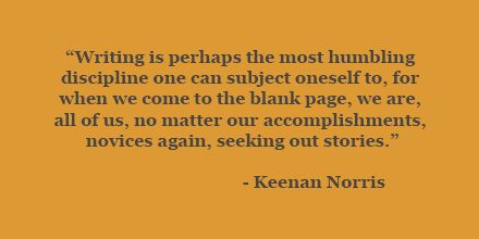 Keenan Norris on humility in writing
