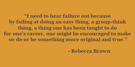 Rebecca Brown on failure